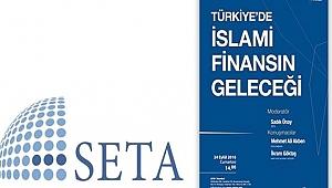 SETA'dan 'Türkiye'de İslami Finansın Geleceği' paneli