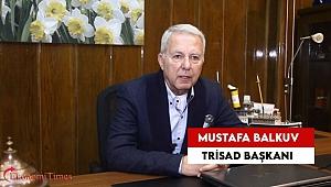 TRİSAD Başkanı Mustafa Balkuv 2020 Yılını Değerlendirdi
